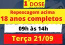 Hoje(21) vacinação contra Covid 19 para  1º dose Repescagem  acima 18 anos  completos  no TG 05/002